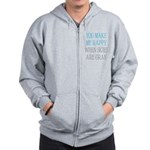 You Make Me Happy When Skies Are Gray Zip Hoodie