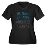 You Make Me Happy When Skies Are Gray Women's Plus