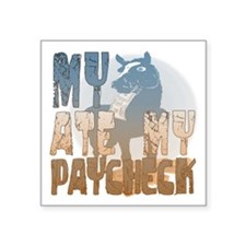 """My Horse Ate My Paycheck 2 Square Sticker 3"""" x 3"""""""