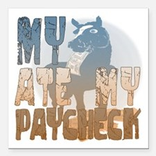 """My Horse Ate My Paycheck 2 Square Car Magnet 3"""" x"""