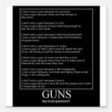 "Guns... Any More Questions? Square Car Magnet 3"" x"