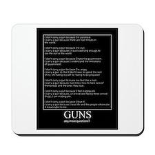 Guns... Any More Questions? Mousepad