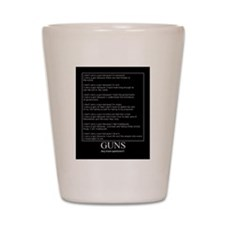Guns... Any More Questions? Shot Glass