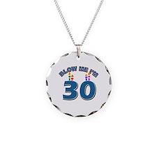 Blow Me I'm 30 Necklace