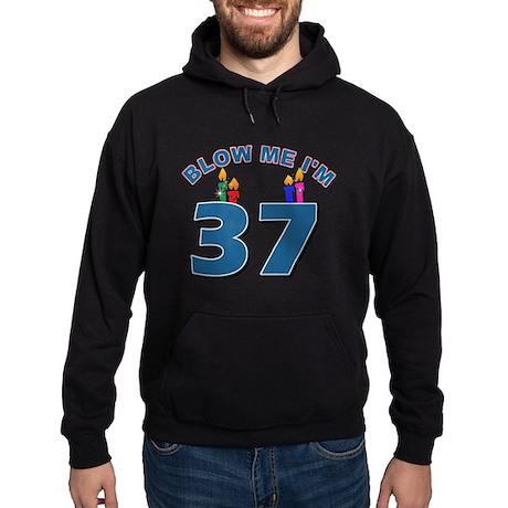 Blow Me I'm 37 Hoodie (dark)