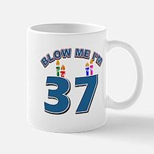 Blow Me I'm 37 Mug