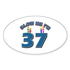 Blow Me I'm 37 Decal