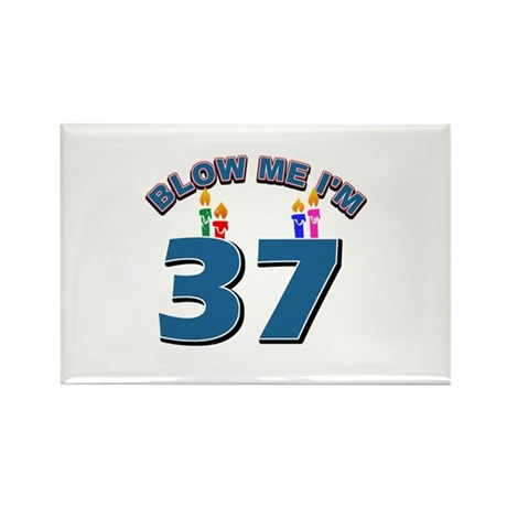 Blow Me I'm 37 Rectangle Magnet