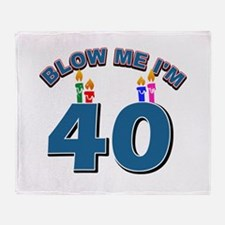 Blow Me I'm 40 Throw Blanket