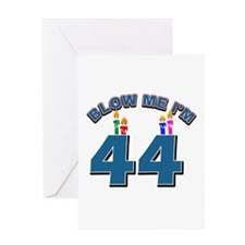 Blow Me I'm 44 Greeting Card