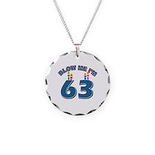 Blow Me I'm 63 Necklace