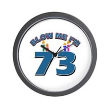 Blow Me I'm 73 Wall Clock