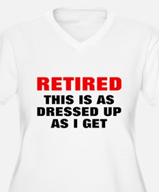 Retired Dressed Up T-Shirt
