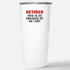 Retired Dressed Up Travel Mug