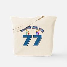 Blow Me I'm 77 Tote Bag
