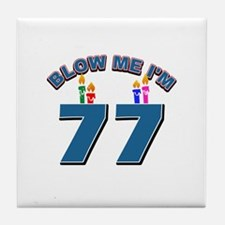 Blow Me I'm 77 Tile Coaster