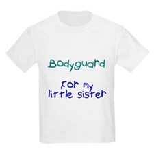 Bodyguard Little Sister T-Shirt