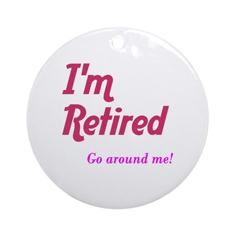 Im Retired Go Around Ornament (Round)