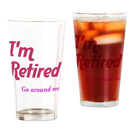 Im Retired Go Around Drinking Glass