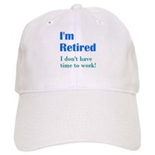 Im Retired No Work Baseball Cap