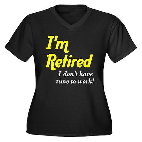 Im Retired No Work Women's Plus Size V-Neck Dark T
