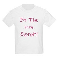 Im Little Sister T-Shirt