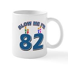Blow Me I'm 82 Mug