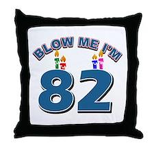 Blow Me I'm 82 Throw Pillow