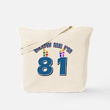 Blow Me I'm 81 Tote Bag
