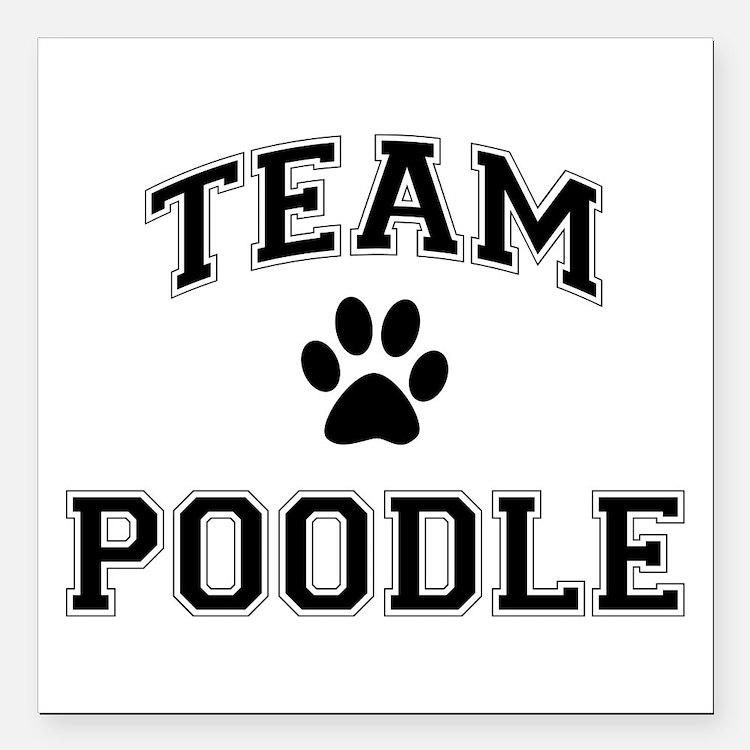 "Team Poodle Square Car Magnet 3"" x 3"""