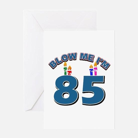 Blow Me I'm 85 Greeting Card