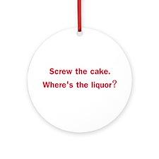 Screw The Cake Ornament (Round)