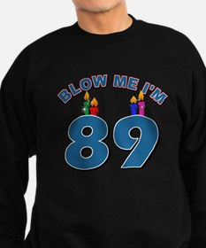 Blow Me I'm 89 Sweatshirt (dark)