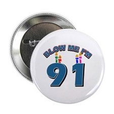 """Blow Me I'm 91 2.25"""" Button (10 pack)"""