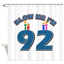 Blow Me I'm 92 Shower Curtain