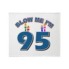 Blow Me I'm 95 Throw Blanket
