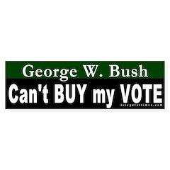 Bush Can't Buy My Vote Bumper Bumper Sticker