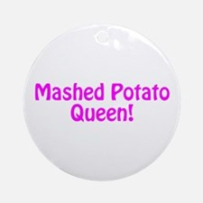 Mashed Potato Queen Ornament (Round)