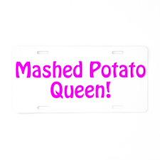 Mashed Potato Queen Aluminum License Plate