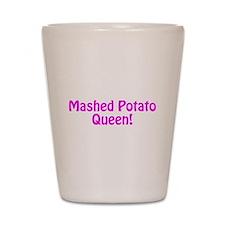 Mashed Potato Queen Shot Glass
