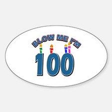 Blow Me I'm 100 Decal