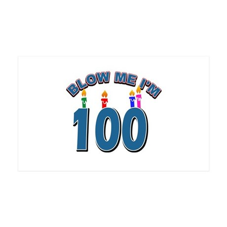 Blow Me I'm 100 35x21 Wall Decal