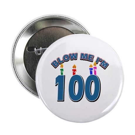"Blow Me I'm 100 2.25"" Button (100 pack)"