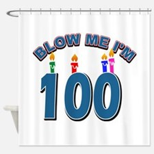 Blow Me I'm 100 Shower Curtain