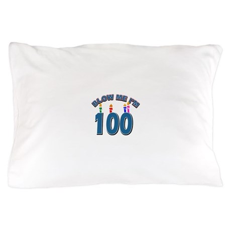 Blow Me I'm 100 Pillow Case