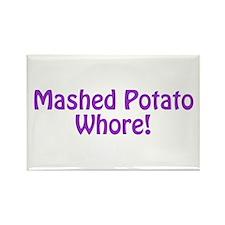 Mashed Potato Whore! Rectangle Magnet