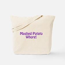 Mashed Potato Whore! Tote Bag