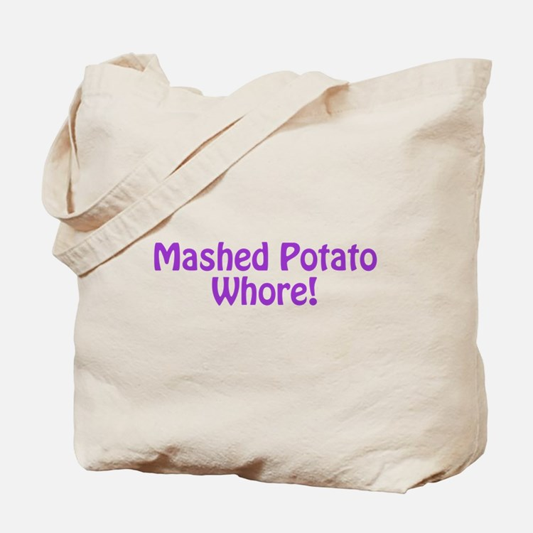 Mashed Potato Whore! Tote Bag