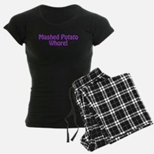 Mashed Potato Whore! Pajamas