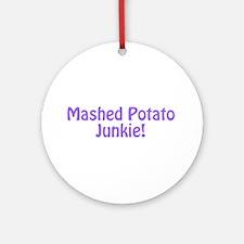 Mashed Potato Junkie Ornament (Round)